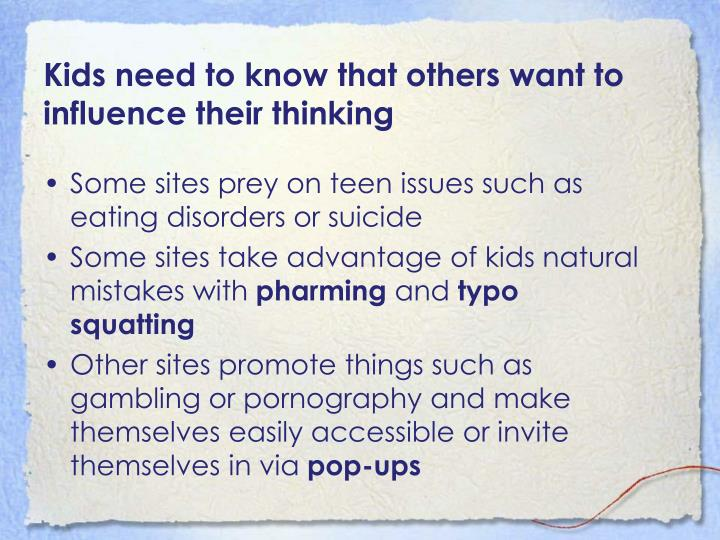 Kids need to know that others want to influence their thinking