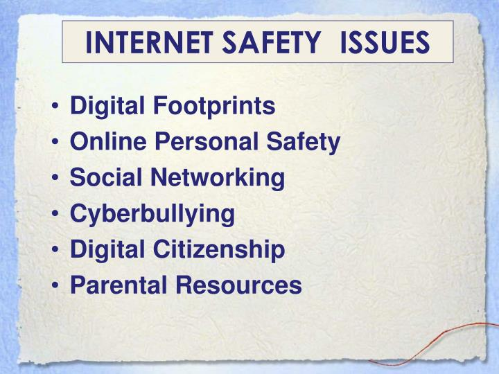 INTERNET SAFETY  ISSUES
