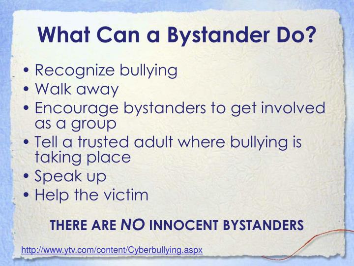 What Can a Bystander Do?