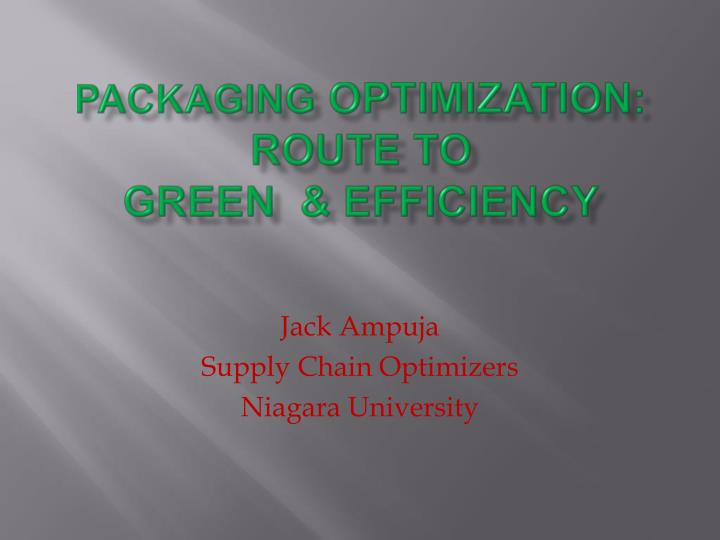 Packaging optimization route to green efficiency