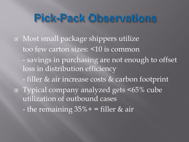 Pick-Pack Observations