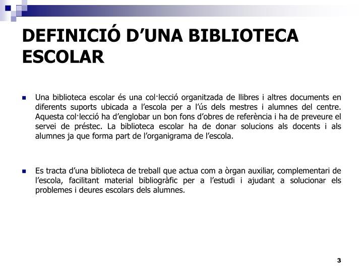 DEFINICIÓ D'UNA BIBLIOTECA ESCOLAR