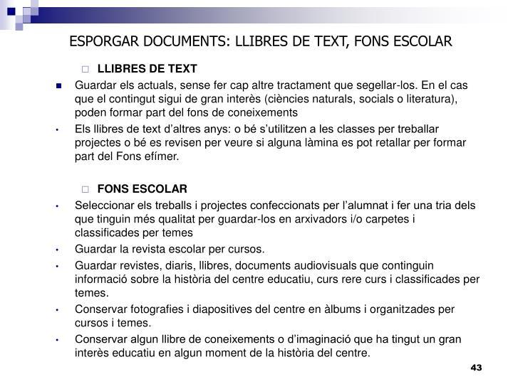ESPORGAR DOCUMENTS: LLIBRES DE TEXT, FONS ESCOLAR