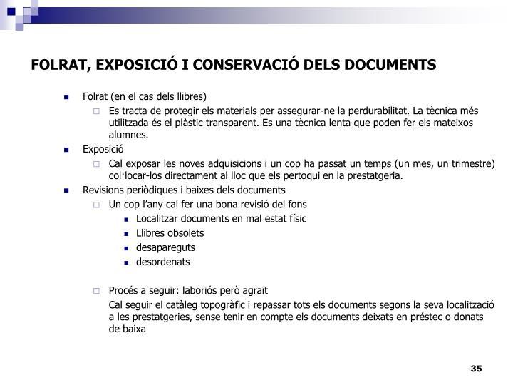 FOLRAT, EXPOSICIÓ I CONSERVACIÓ DELS DOCUMENTS