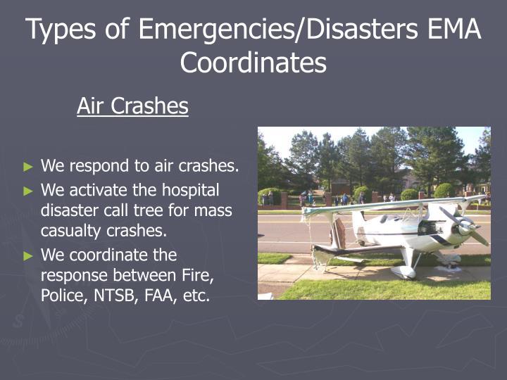 Types of Emergencies/Disasters EMA Coordinates