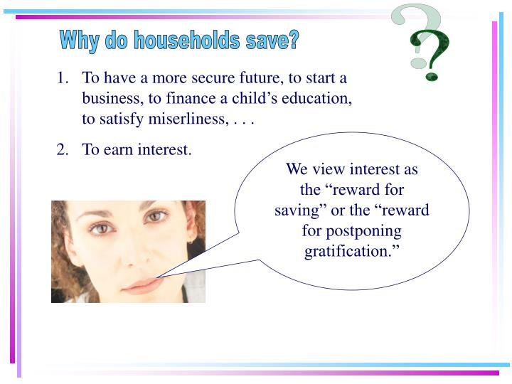 Why do households save?
