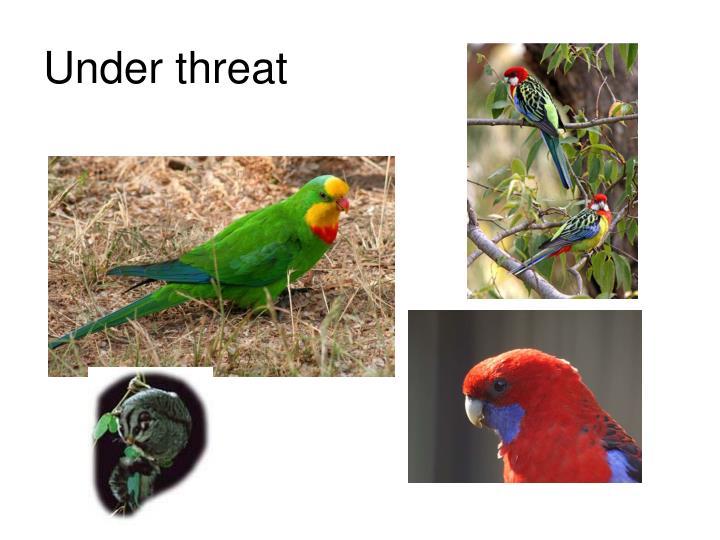 Under threat
