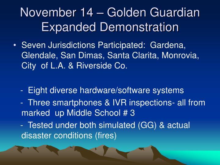 November 14 – Golden Guardian Expanded Demonstration