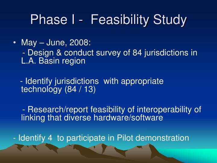 Phase I -  Feasibility Study