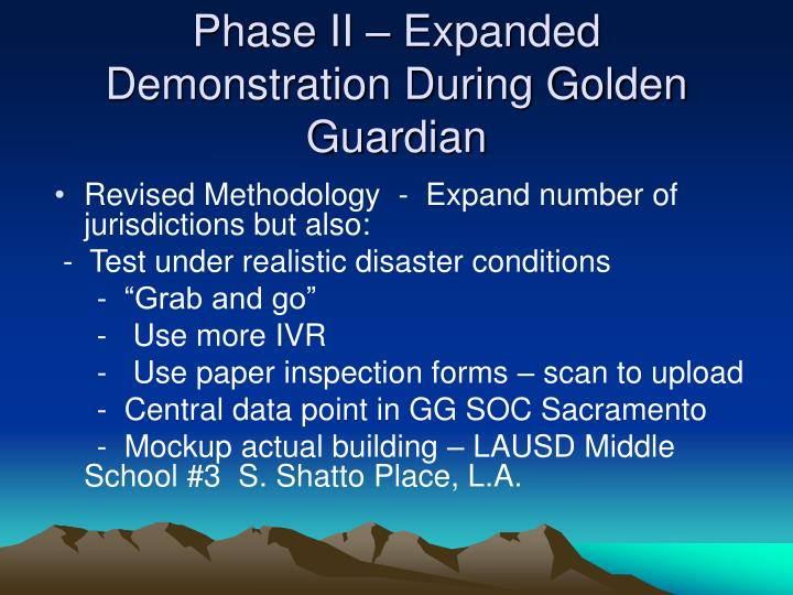 Phase II – Expanded Demonstration During Golden Guardian