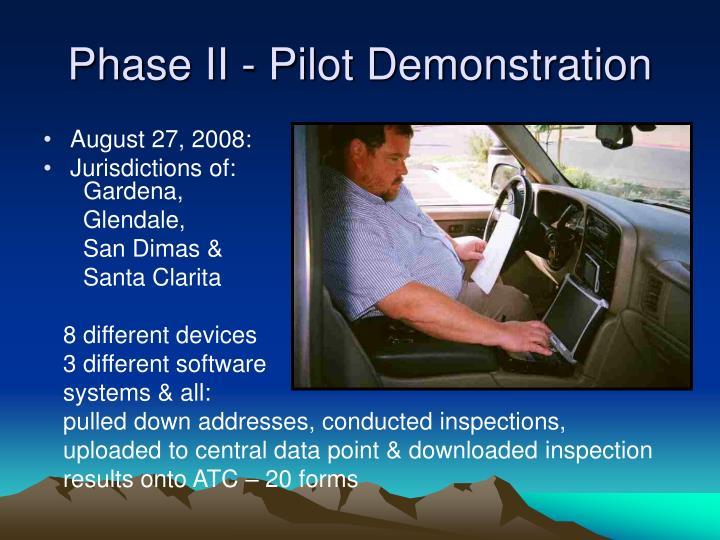 Phase II - Pilot Demonstration