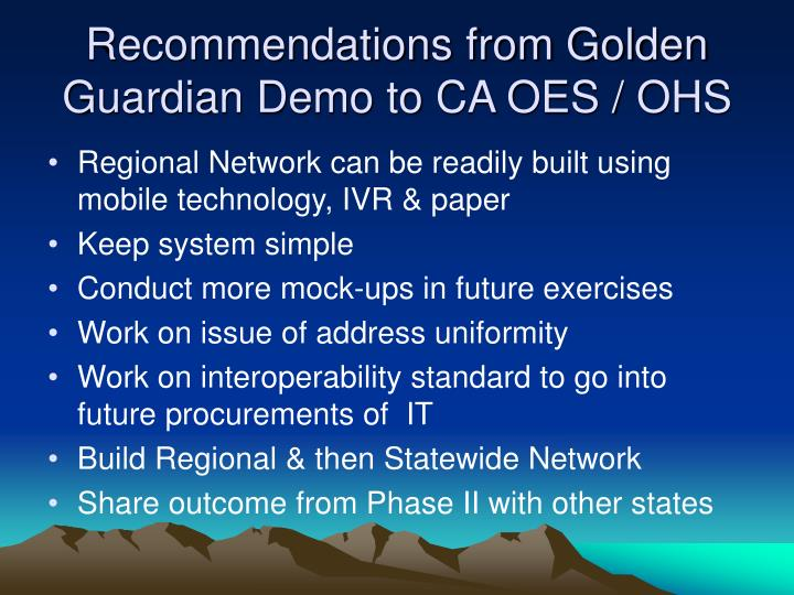 Recommendations from Golden Guardian Demo to CA OES / OHS