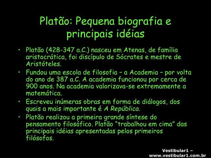 Platão: Pequena biografia e principais idéias