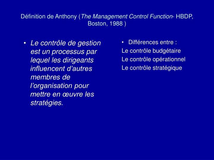 Le contrôle de gestion est un processus par lequel les dirigeants influencent d'autres membres de l'organisation pour mettre en œuvre les stratégies