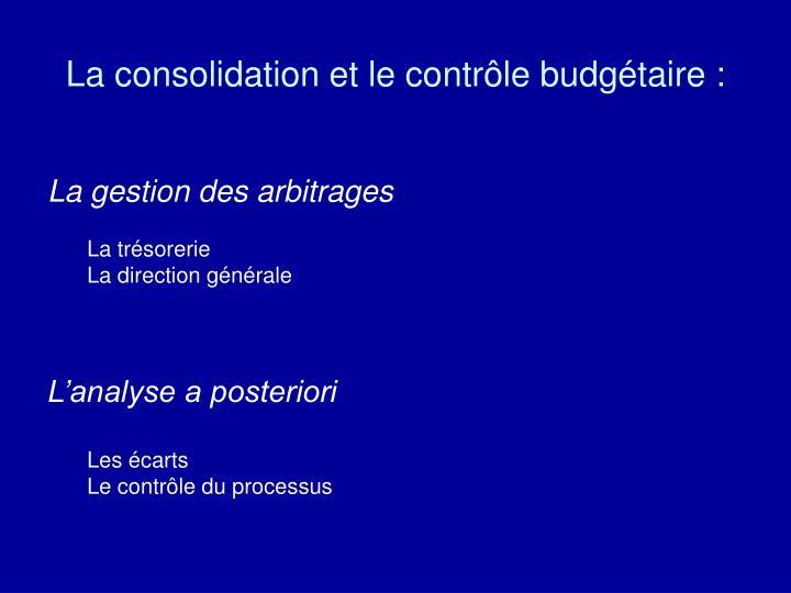 La consolidation et le contrôle budgétaire :