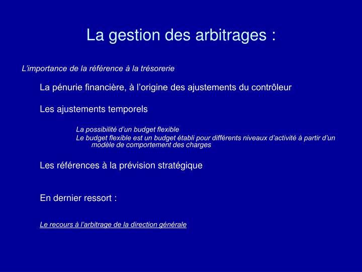 La gestion des arbitrages :