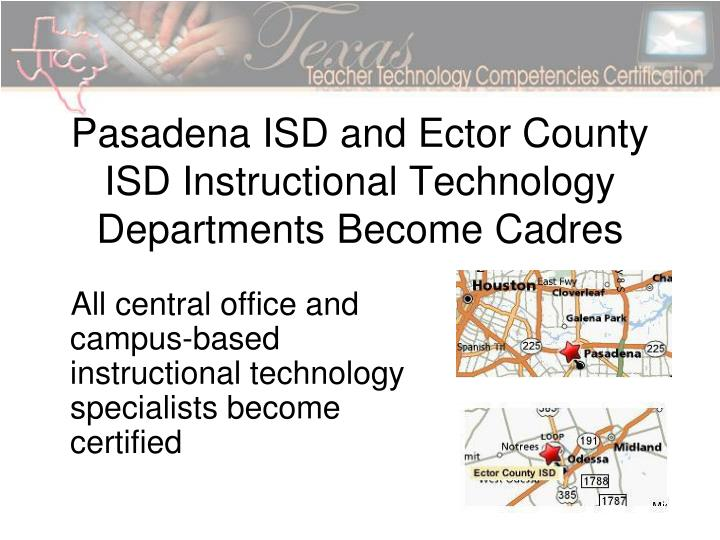 Pasadena ISD and Ector County ISD Instructional Technology Departments Become Cadres