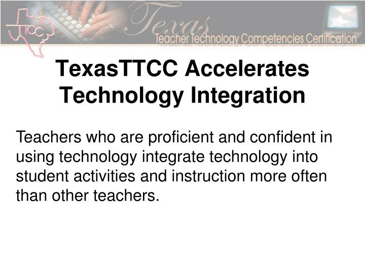 TexasTTCC Accelerates Technology Integration