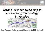 texasttcc the road map to accelerating technology integration