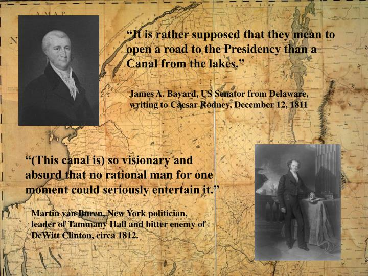 """""""It is rather supposed that they mean to open a road to the Presidency than a Canal from the lakes."""""""