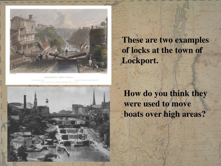 These are two examples of locks at the town of Lockport.