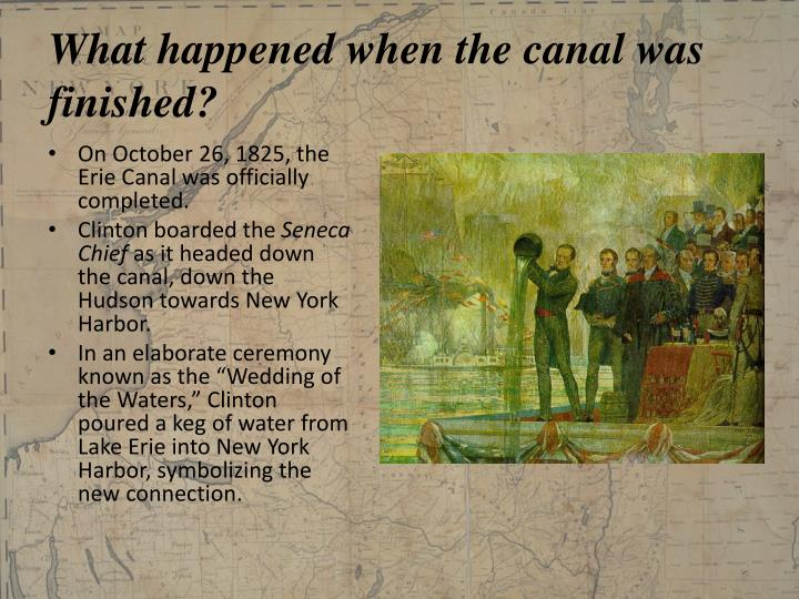 What happened when the canal was finished?
