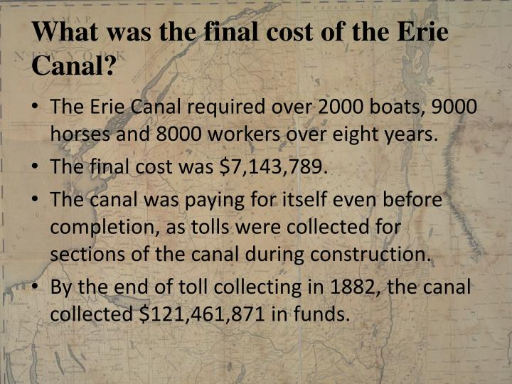 What was the final cost of the Erie Canal?
