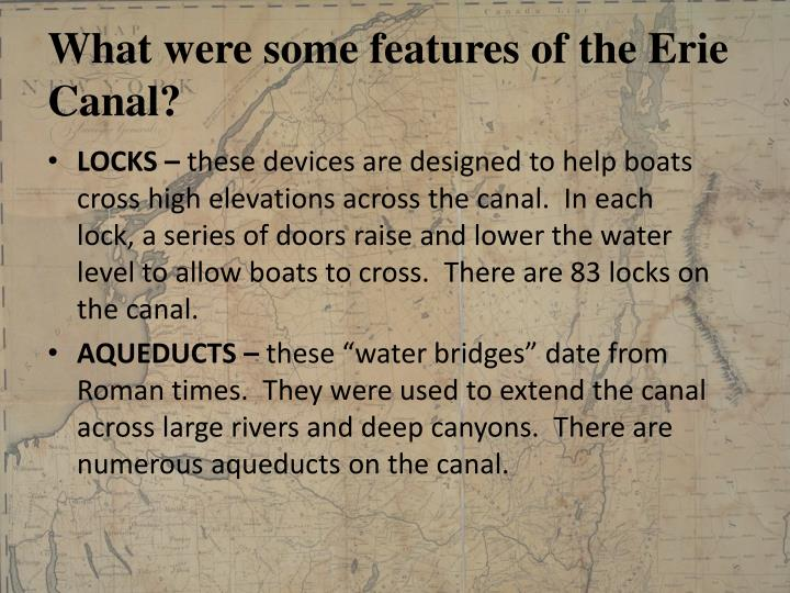 What were some features of the Erie Canal?