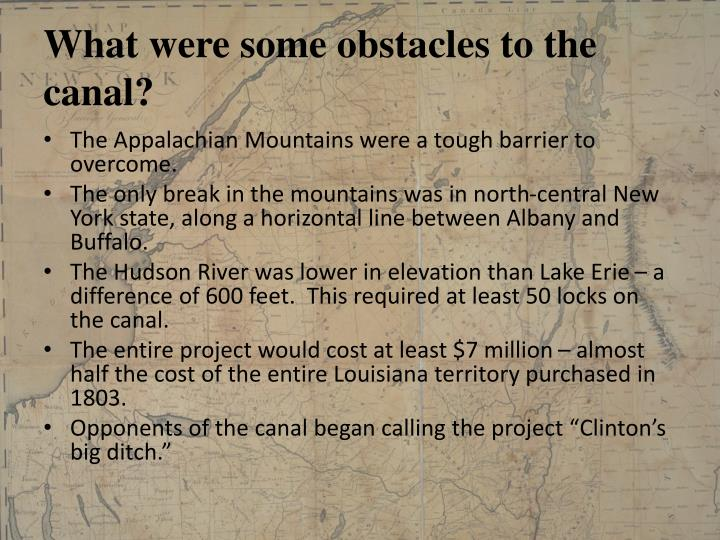What were some obstacles to the canal?