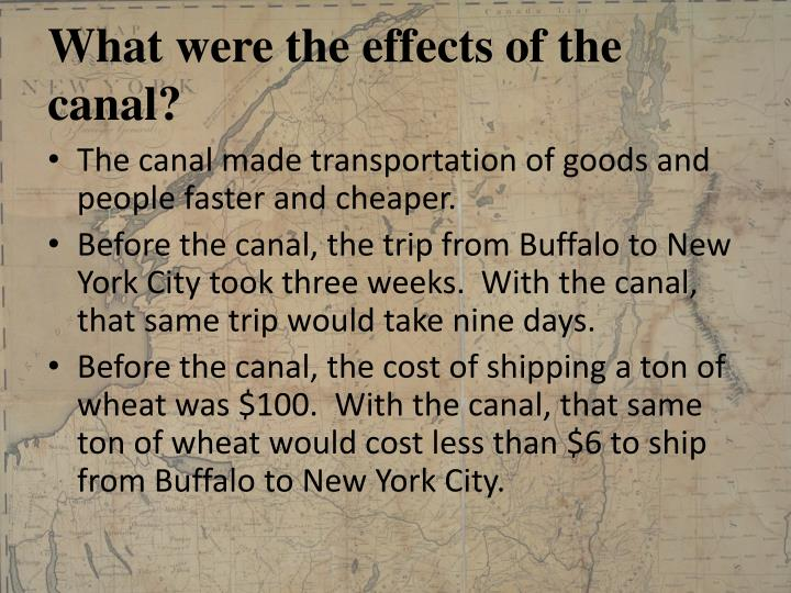 What were the effects of the canal?