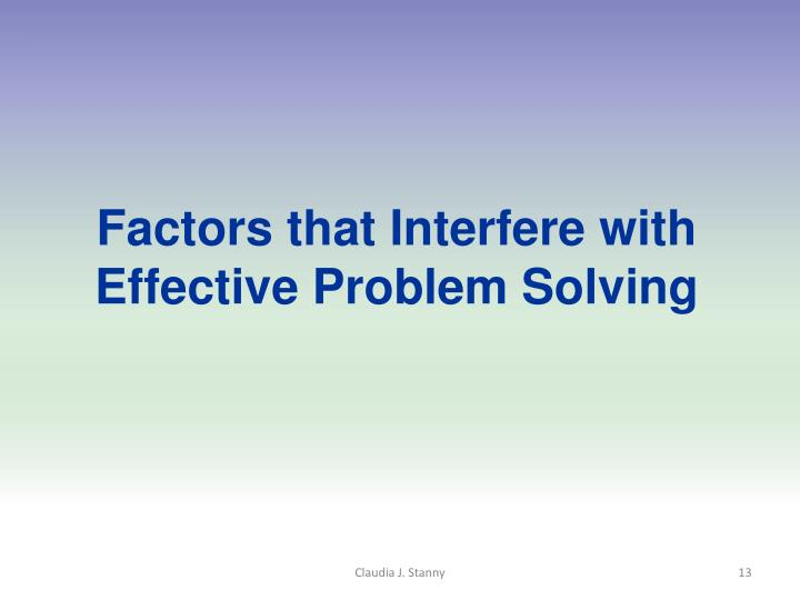 Factors that Interfere with Effective Problem Solving
