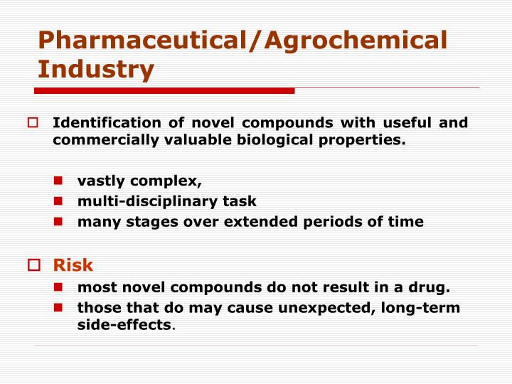 Pharmaceutical/Agrochemical Industry
