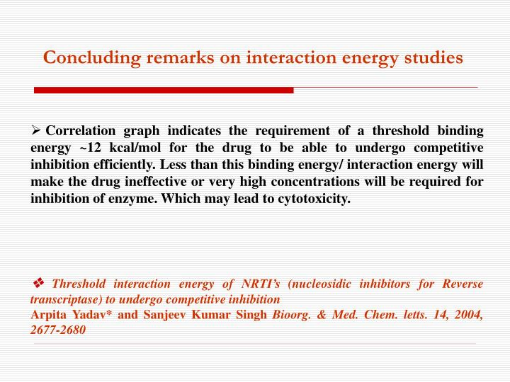 Concluding remarks on interaction energy studies
