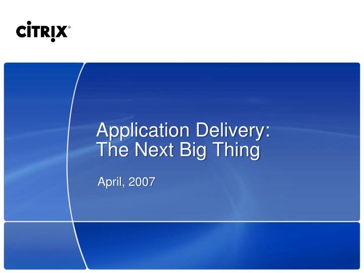 application delivery the next big thing