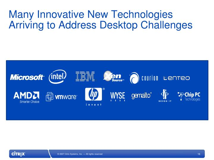 Many Innovative New Technologies Arriving to Address Desktop Challenges
