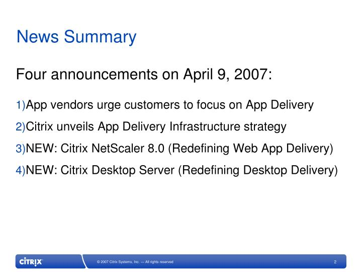 Four announcements on April 9, 2007: