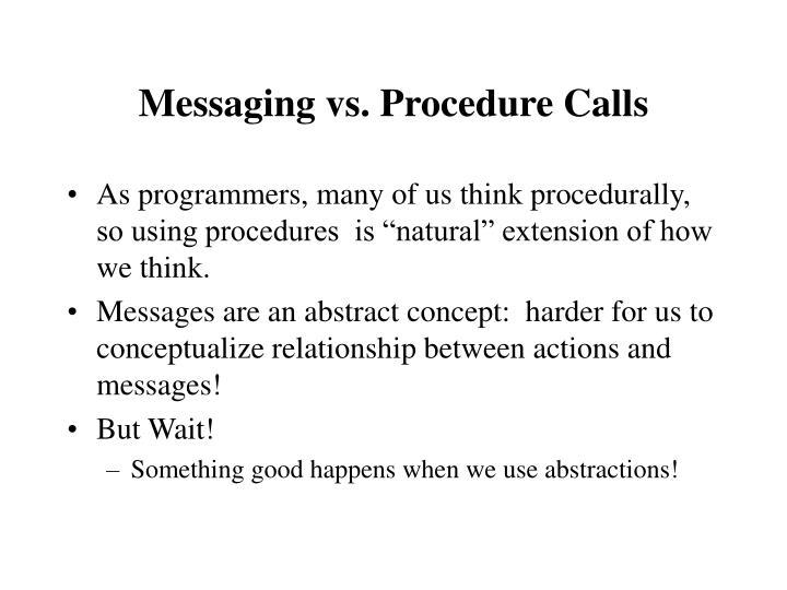 Messaging vs. Procedure Calls