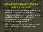 could populist cyber attacks spark a real war