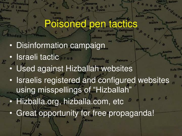 Poisoned pen tactics