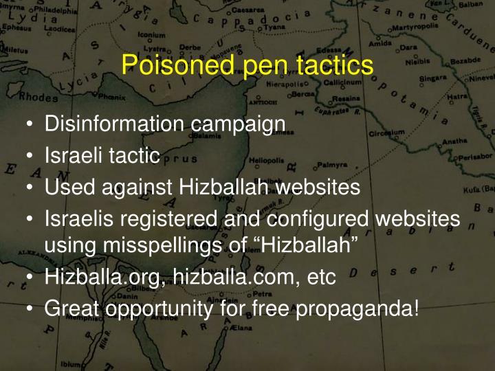 Poisoned pen tactics
