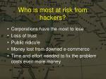 who is most at risk from hackers