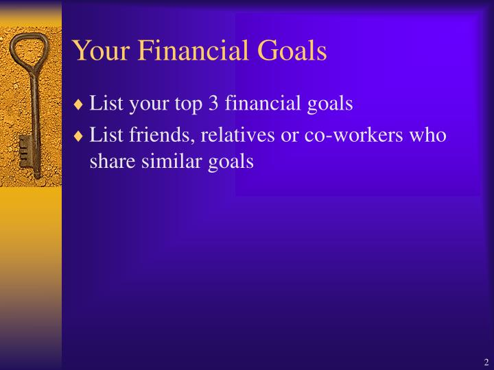Your financial goals