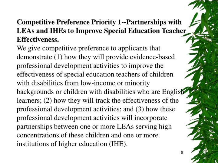 Competitive Preference Priority 1--Partnerships with LEAs and IHEs to Improve Special Education Teacher Effectiveness.