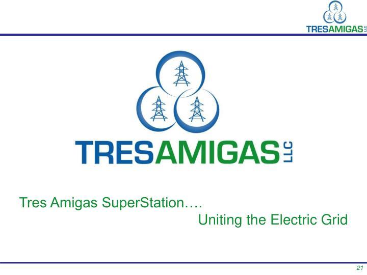 Tres Amigas SuperStation….