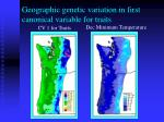 geographic genetic variation in first canonical variable for traits