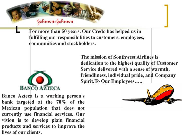 For more than 50 years, Our Credo has helped us in fulfilling our responsibilities to customers, employees, communities and stockholders.