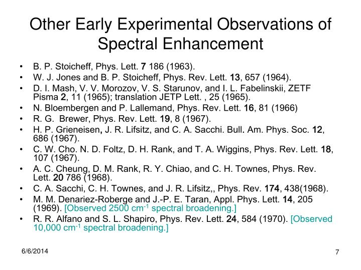 Other Early Experimental Observations of Spectral Enhancement