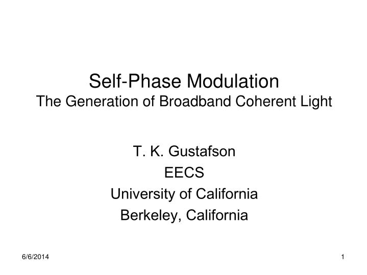 Self phase modulation the generation of broadband coherent light
