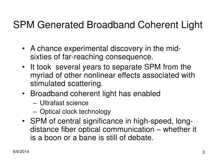 Spm generated broadband coherent light