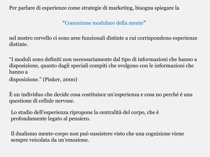 Per parlare di esperienze come strategie di marketing, bisogna spiegare la